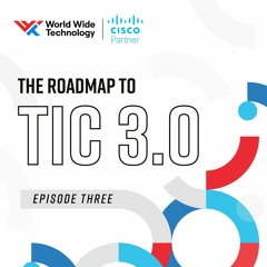 Episode 3: Moving Modernization Forward with TIC 3.0