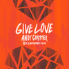 Give Love (feat. LunchMoney Lewis)