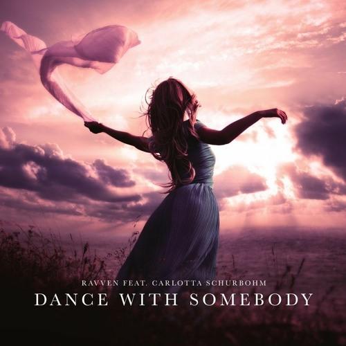 Ravven Feat. Carlotta Schurbohm – Dance With Somebody (Ronjoscha Remix)