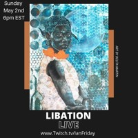 Libation Live with Ian Friday 5-2-21