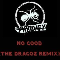 The Prodigy - No Good ( The DRAGOZ Remix)
