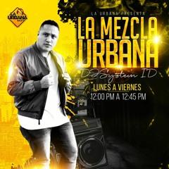 La Mezcla Urbana - 21 - 10 - 21 - Dj System ID [La Urbana 94.9 FM]