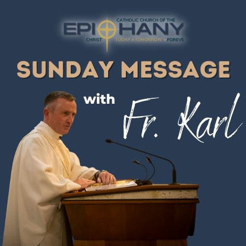 Sunday Message with Fr. Karl