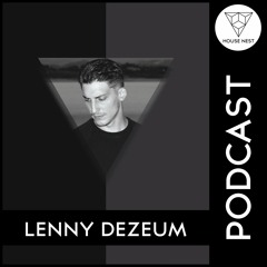 House Nest Podcast 2021 By Lenny Dezeum