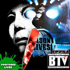 BTV Ep254 VOIDTOBER A Tale of Two Tommy's F13th Part6 (1986) & Halloween 666 Prod Cut (1995)