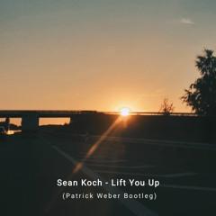 Sean Koch - Lift You Up (Patrick Weber Bootleg)