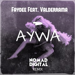 Faydee Feat. Valderrama - AYWA | Nomad Digital Remix