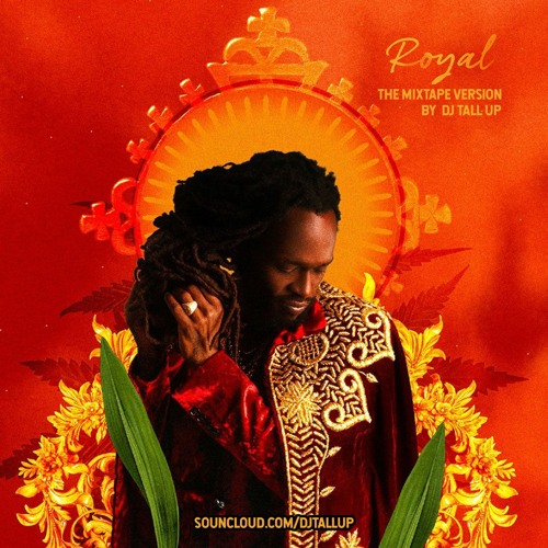 Royal The Mixtape By DJ Tall Up