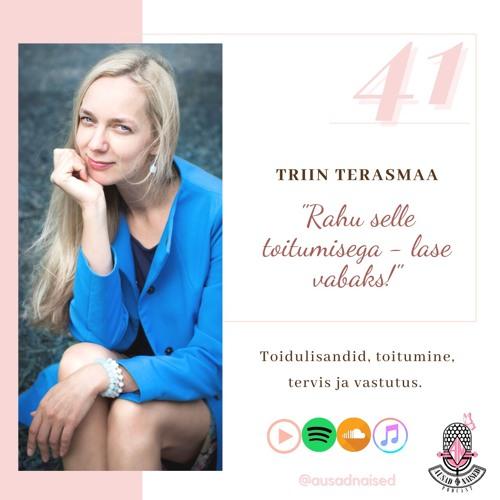 """#41 Ausad Naised - """"Triin Terasmaa. Rahu selle toitumisega - lase vabaks!"""""""