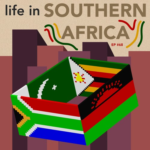 68 - Life In Southern Africa