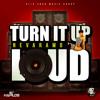 Turn It Up Loud mp3