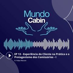 #13 Experiência do Cliente na Prática e o Protagonismo dos Comissários - I ft. Felipe Masson