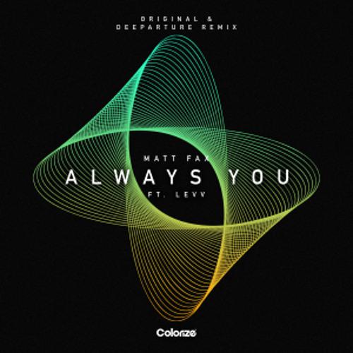 Matt Fax - Always You (Deeparture Remix)