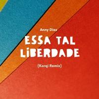 Anny Diaz- Essa Tal Liberdade (Korqi Remix)