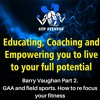 Download Barry Vaughan Part 2. GAA and Field Sports. How to re focus your fitness. Mp3