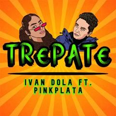 Ivan Dola - Trepate Ft. pinkplata