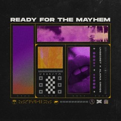 Ready For The Mayhem