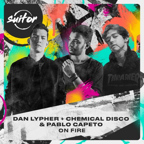Dan Lypher + Chemical Disco & Pablo Capeto - On Fire [ FREE DOWNLOAD ]