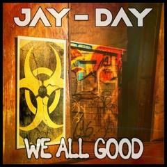 We All Good ft JFaith and Marcus Porter