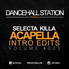 Selecta Killa - Dancehall Acapellas Intro Pack