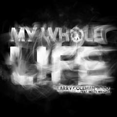 My Whole Life (feat. Dizzy Wright)