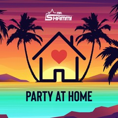 Mr Shammi - Party At Home (mix/mas by Alien.D)