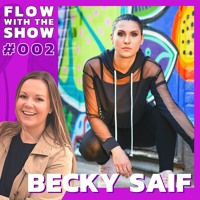 Flow With The Show #002 - Becky Saif - Facing COVID and Finding New Ground [podcast clip]