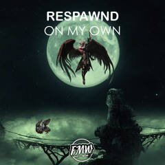 Respawnd - On My Own