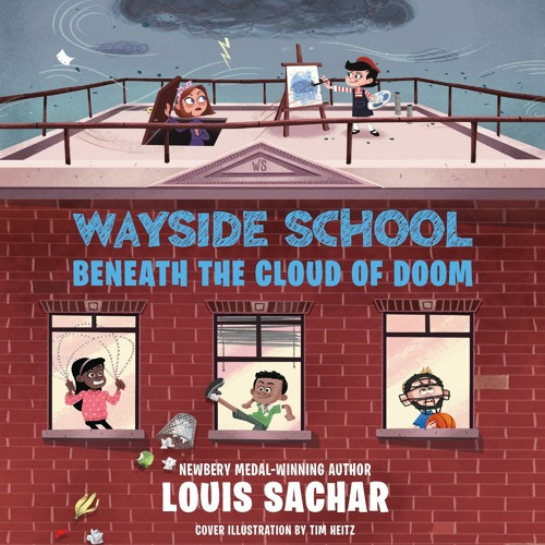 WAYSIDE SCHOOL BENEATH THE CLOUD OF DOOM by Louis Sachar