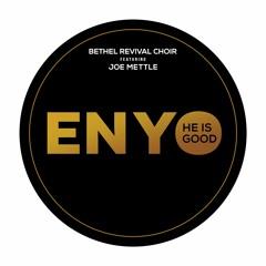 Enyo - Bethel Revival Choir ft Joe Mettle