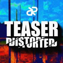 Distorted | Teaser