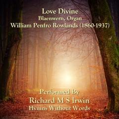 Love Divine (Blaenwern, Organ, 4 Verses)