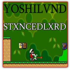 STXNCEDLXRD - YOSHILVND_