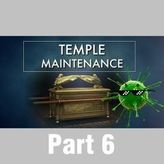 Temple Maintenance - It's A PARASITE, Not A VIRU$ (pt 6)