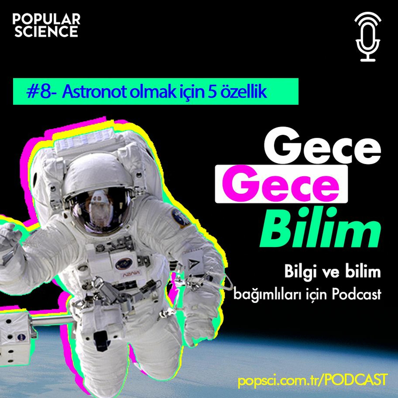 #8- Astronot Olmak İçin 5 Özellik - Gece Gece Bilim