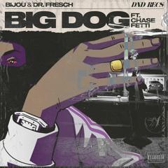 BIJOU & Dr. Fresch - Big Dog (feat. Chase Fetti)