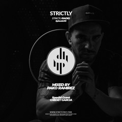 Strictly Radio Ep013 - Mixed By Pako Ramirez (Guest DJ Chedey Garcia) Hosted By Chris Damon