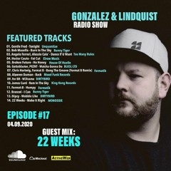 GONZALEZ & LINDQUIST EPISODE #17 GUEST MIX: 22 WEEKS