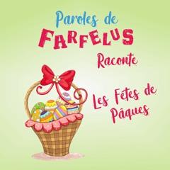 Histoire LES FÊTES DE PÂQUES par Paroles de Farfelus