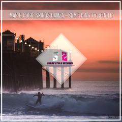 Mar G Rock & Spiros Hamza - Something To Be Hold