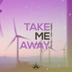 Krbread, PizzA_ , 小培lovely - Take Me Away [King Step]