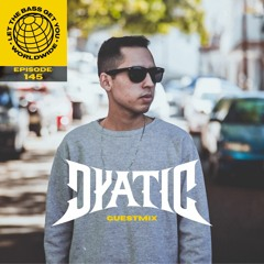LTBGY EP.145: DYATIC GUESTMIX