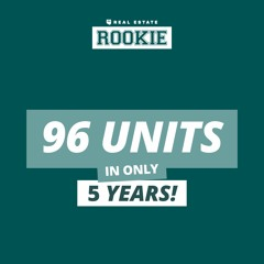 Rookie Podcast 122: 96 Units in 5 Years By Combining Long & Short-Term Rentals