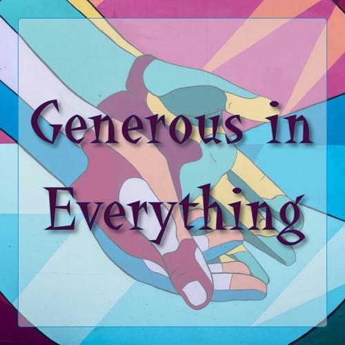Generous in everything (preacher: Matt Banks)
