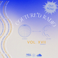 Couture'd Radio Vol. XVII