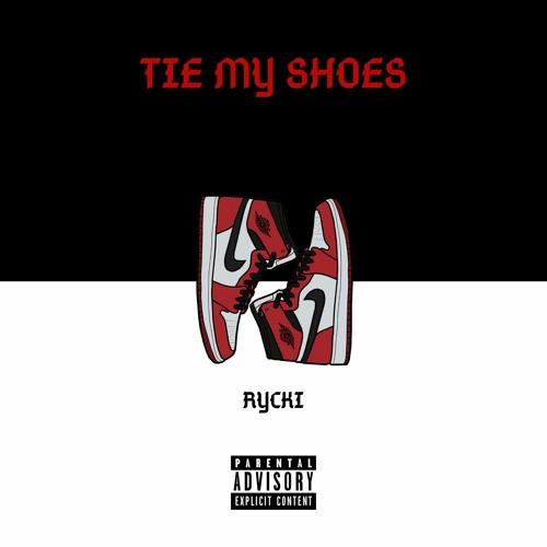 Tie My Shoes (prod. Rey)