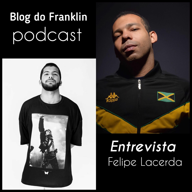 Blog Do Franklin Entrevista - Felipe Lacerda