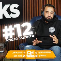 ANDRÉ SUZARTE - CMTalks #12