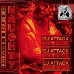 Crisis Era & RayRay - Naughty (DJ ATTACK Remix)