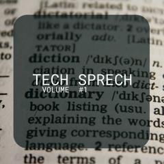 #8 Tech Sprech Vol. 1